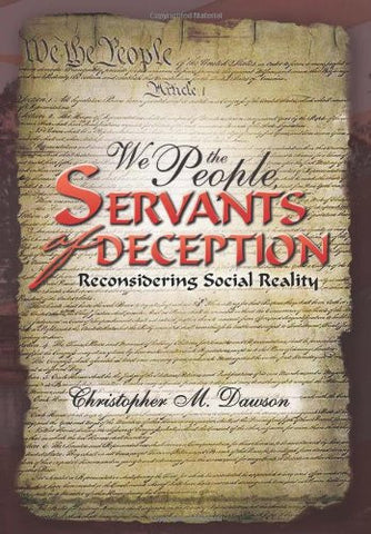 We the People, Servants of Deception: Reconsidering Social Reality