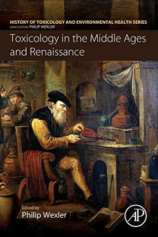 Toxicology in the Middle Ages and Renaissance (History of Toxicology and Environmental Health)