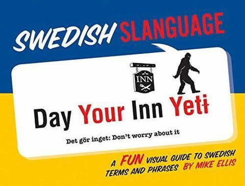 Swedish Slanguage: A Fun Visual Guide to Swedish Terms and Phrases (English and Swedish Edition)