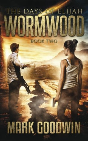 Wormwood: A Novel of the Great Tribulation in America (The Days of Elijah) (Volume 2) - Paperback March 10, 2017