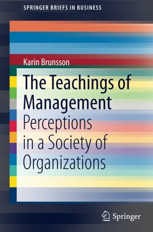 The Teachings of Management: Perceptions in a Society of Organizations (SpringerBriefs in Business)
