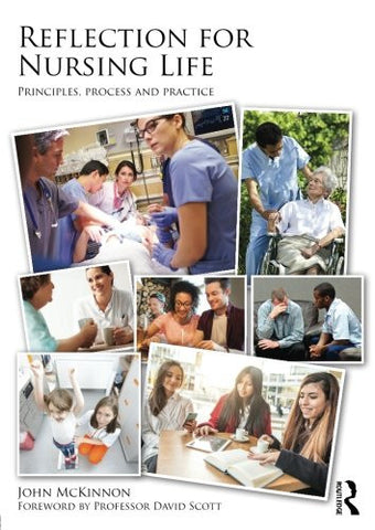 Reflection for Nursing Life: Principles, Process and Practice