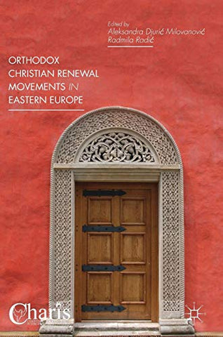 Orthodox Christian Renewal Movements in Eastern Europe (Christianity and Renewal - Interdisciplinary Studies) - Hardcover