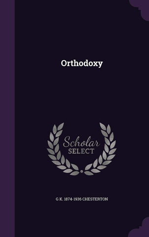 Orthodoxy (Hardcover - May 9, 2016)