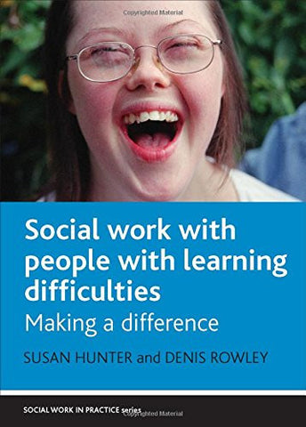 Social Work and People With Learning Difficulties: Making a difference (Social Work in Practice)