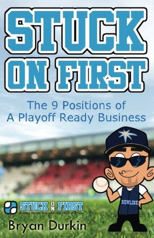 Stuck On First: The 9 Positions of a Playoff Ready Business
