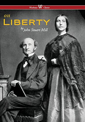 On Liberty (Wisehouse Classics - The Authoritative Harvard Edition 1909) (2016)