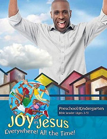 Vacation Bible School (VBS) 2016 Joy in Jesus Preschool/Kindergarten Bible Leader (Ages 3-5): Everywhere! All the Time! (Hardcover - January 5, 2016)