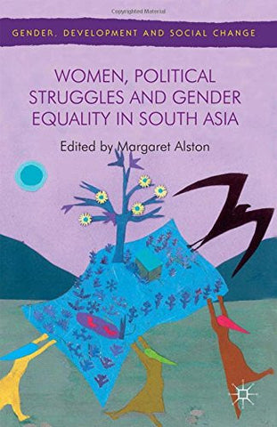 Women, Political Struggles and Gender Equality in South Asia (Gender, Development and Social Change)