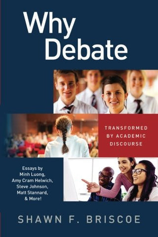 Why Debate: Transformed by Academic Discourse