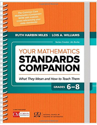 Your Mathematics Standards Companion, Grades 6-8: What They Mean and How to Teach Them (Corwin Mathematics)