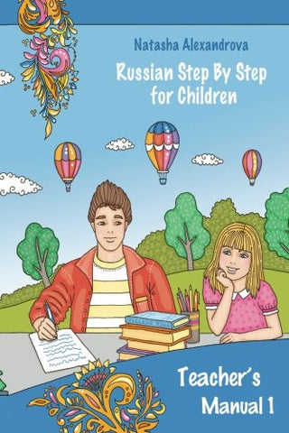 Teacher's Manual 1: Russian Step By Step for Children (Russian Step By Step for Children Teacher's Manual) (Volume 1)