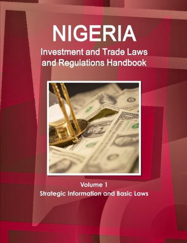Nigeria Investment and Trade Laws and Regulations Handbook (World Law Business Library)