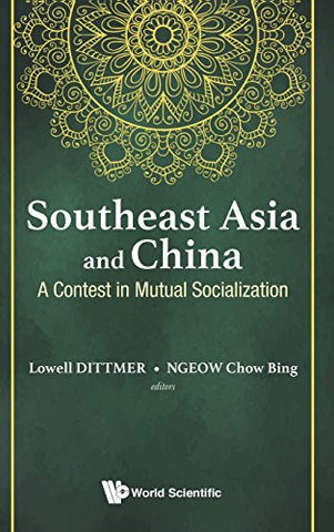 Southeast Asia and China: A Contest in Mutual Socialization