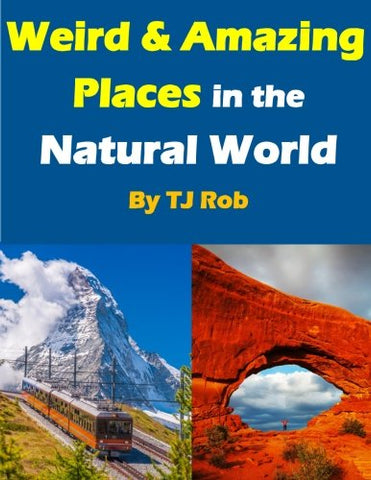 Weird and Amazing Places in the Natural World: (Age 6 and above) (Wonders of the World)