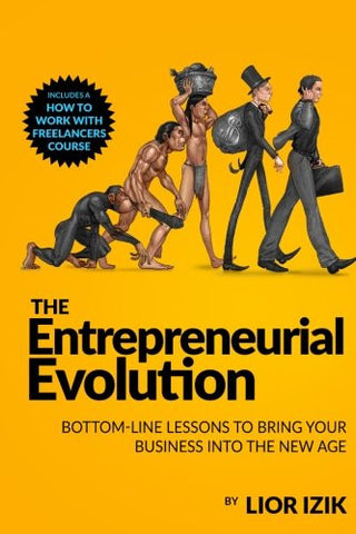The Entrepreneurial Evolution: Bottom-Line Lessons To Bring Your Business into the New Age