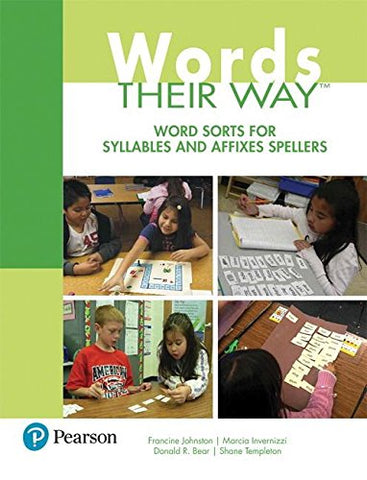 Words Their Way: Word Sorts for Syllables and Affixes Spellers (3rd Edition) (What's New in Literacy)
