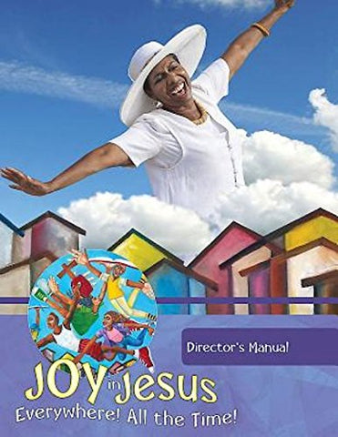 Vacation Bible School (VBS) 2016 Joy in Jesus Director's Manual: Everywhere! All the Time! (Hardcover)