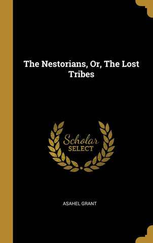 The Nestorians, Or, The Lost Tribes (Hardcover - February 22, 2019)