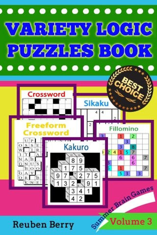 Variety Logic Puzzles Book: Summer Brain Games(Standard Crossword, Fillomino, Sikaku, Kakuro, Freeform Crossword) to Keep Your Brain Healthy Every Day(Volume 3)
