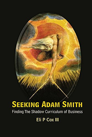 Seeking Adam Smith: Finding the Shadow Curriculum of Business