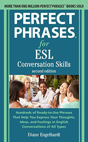 Perfect Phrases for ESL: Conversation Skills, Second Edition (NTC Foreign Language)