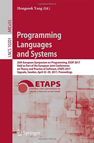 Programming Languages and Systems: 26th European Symposium on Programming, ESOP 2017, Held as Part of the European Joint Conferences on Theory and ... (Lecture Notes in Computer Science)