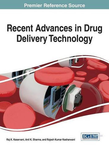 Recent Advances in Drug Delivery Technology (Advances in Medical Technologies and Clinical Practice)