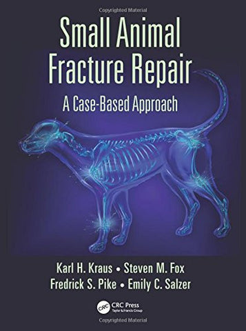 Small Animal Fracture Repair: A Case-Based Approach