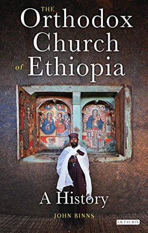 The Orthodox Church of Ethiopia: A History (Library of Modern Religion) - Hardcover