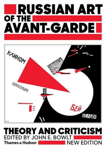 Russian Art of the Avant Garde: Theory and Criticism 1902-1934 (Revised Edition)