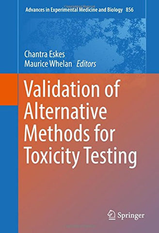 Validation of Alternative Methods for Toxicity Testing (Advances in Experimental Medicine and Biology)