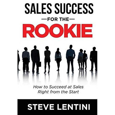 Sales Success for the Rookie: How to Succeed at Sales Right from the Start - Library Edition