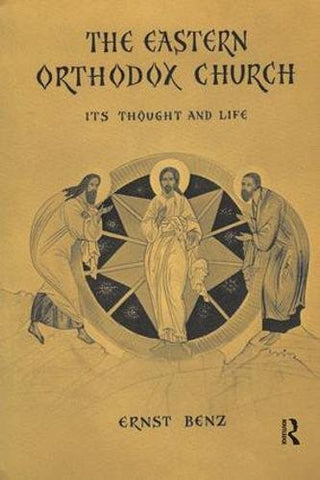 The Eastern Orthodox Church: Its Thought and Life (Hardcover - September 22, 2017)