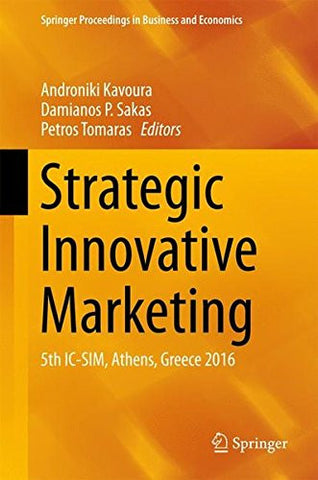 Strategic Innovative Marketing: 5th IC-SIM, Athens, Greece 2016 (Springer Proceedings in Business and Economics)