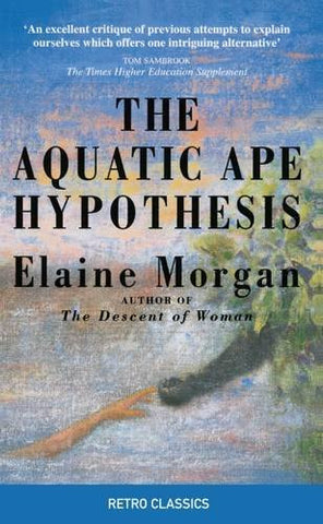 The Aquatic Ape Hypothesis (Retro Classics)
