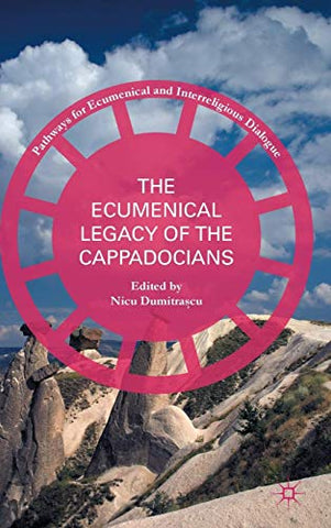 The Ecumenical Legacy of the Cappadocians (Pathways for Ecumenical and Interreligious Dialogue) - Hardcover