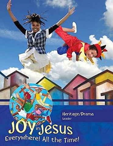 Vacation Bible School (VBS) 2016 Joy in Jesus Heritage/Drama Leader: Everywhere! All the Time! (Hardcover - January 5, 2016)