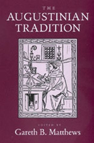 The Augustinian Tradition (Philosophical Traditions)
