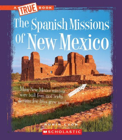The Spanish Missions of New Mexico (True Books: American History (Library))