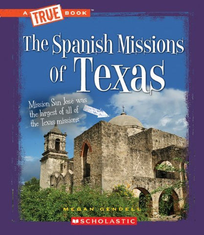 The Spanish Missions of Texas (True Books: American History (Library))