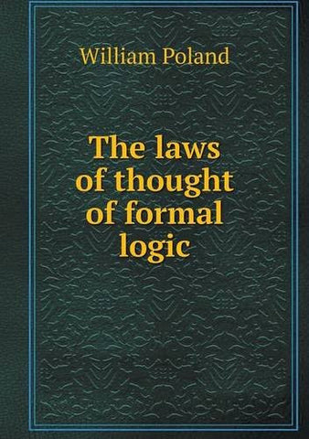 The laws of thought of formal logic