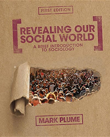 Revealing Our Social World: A Brief Introduction to Sociology