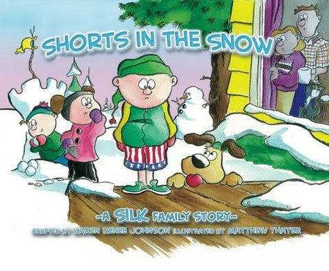 Shorts In The Snow (Silk Family Story)