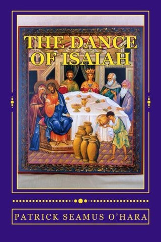 The Dance of Isaiah: A Catholic refutation of the errors of Calvinism regarding the Covenant of God