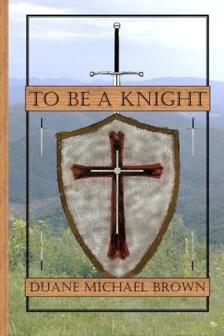To Be A Knight