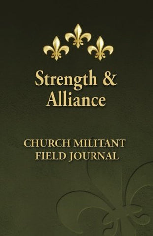 Strength and Alliance: Church Militant Field Journal