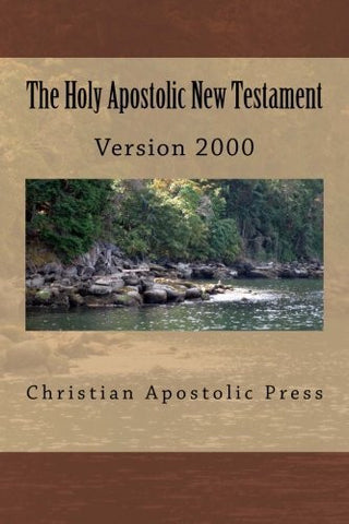 The Holy Apostolic New Testament: HAB NT Version 2000 (The Holy Apostolic Bible) (Volume 1)