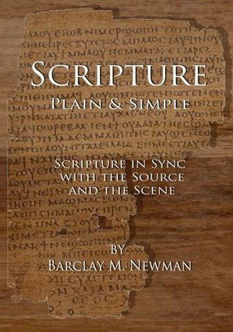 Scripture Plain & Simple: Scripture in Sync with the Source and the Scene (Scripture Plain & Simple Series) (Volume 1)