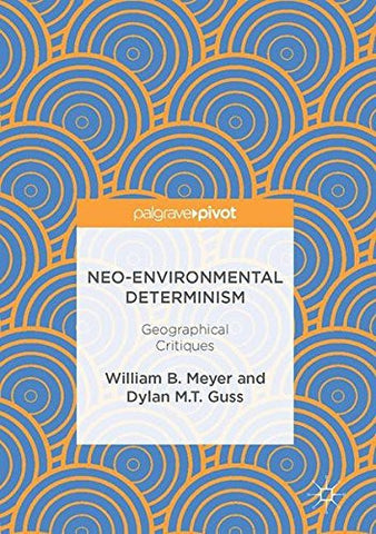 Neo-Environmental Determinism: Geographical Critiques
